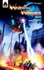 The War of the Worlds : A Campfire Graphic Novel - H G Wells