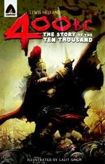 400 BC : The Story of the Ten Thousand : A Campfire Graphic Novel - Lewis Helfand