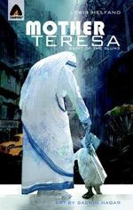 Mother Teresa: Angel of the Slums : A Campfire Graphic Novel - Lewis Helfand