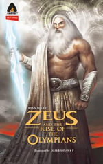 Zeus and the Rise of the Olympians : The Sword of Storms - Ryan Foley