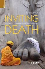 Inviting Death : Historical Experiments on Sepulchral Hill - S Settar