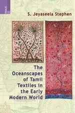 The Oceanscape of Tamil Textiles - S Jeyaseela Stephen