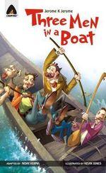 Three Men in a Boat : A Campfire Graphic Novel - Jerome Klapka Jerome