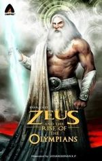Zeus and the Rise of the Olympians : A Campfire Graphic Novel - Ryan Foley