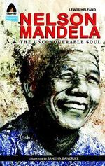 Nelson Mandela : The Unconquerable Soul : A Campfire Graphic Novel - Lewis Helfand