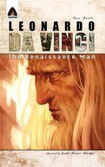 Leonardo DaVinci : The Renaissance Man : A Campfire Graphic Novel - Dan Danko