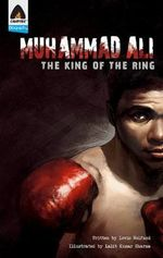 Muhammad Ali : The King of the Ring : A Campfire Graphic Novel - Lewis Helfand