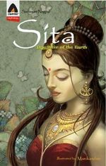 Sita : Daughter of the Earth : A Campfire Graphic Novel - Saraswati Nagpal