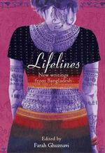 Lifelines : New Writing from Bangladesh