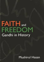 Faith and Freedom : Gandhi in History - Professor Mushirul Hasan