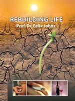 Rebuilding Life - Johns Felix