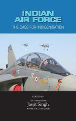 Indian Air Force : The Case for Indigenisation