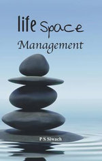 Life Space Management - P. S. Siwach