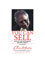 You Can Sell : Results are Rewarded, Efforts Aren't - Shiv Khera