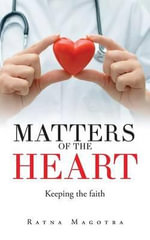 Matters of the Heart : Keeping the Faith - Ratna Magotra