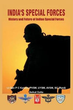 India's Special Forces : History and Future of Special Forces - Gen. P. C. Katoch