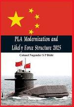 PLA Modernisation and Likely Force Structure 2025 - Nagender Bisht