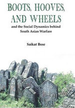 Boot, Hooves and Wheels : And the Social Dynamics Behind South Asian Warfare
