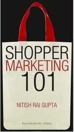 Shopper Marketing 101 : Making Brand Shopper Ready - Nitish Rai Gupta