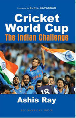 Cricket World Cup : The Indian Challenge - Ashis Ray