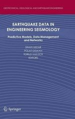Earthquake Data in Engineering Seismology : Networks, Data Management and Predictive Models
