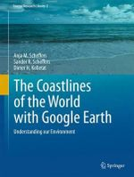 The Coastlines of the World with Google Earth : Understanding Our Environment - Anja M. Scheffers