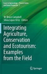 Integrating Agriculture, Conservation and Ecotourism : Examples from the Field