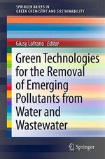Green Technologies for Wastewater Treatment : Energy Recovery and Emerging Compounds Removal