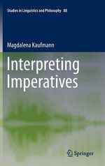 Interpreting Imperatives - Magdalena Kaufmann