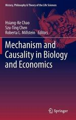 Mechanism and Causality in Biology and Economics : Phytochemistry, Botany, Metabolism
