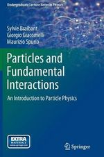 Particles and Fundamental Interactions : An Introduction to Particle Physics - Sylvie Braibant