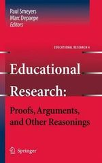 Educational Research : Proofs, Arguments, and Other Reasonings