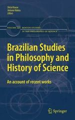 Brazilian Studies in Philosophy and History of Science : How a Handful of Scientists Obscured the Truth on ...