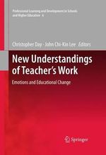 New Understandings of Teacher's Work : Handbook of Theory and Research