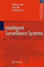 Intelligent Surveillance Systems : 8th International Workshop, Mompes 2012, Essen, Ge... - Huihuan Qian