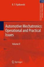 Automotive Mechatronics : Operational and Practical Issues - B. T. Fijalkowski