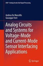 Analog Circuits and Systems for Voltage-Mode and Current-Mode Sensor Interfacing Applications : Volume 3 - Andrea de Marcellis