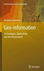 Geo-information : Technologies, Applications and the Environment - Mathias Lemmens