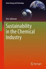 Sustainability in the Chemical Industry : Green Energy and Technology - Eric Johnson