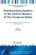 Transboundary Aquifers in the Eastern Borders of the European Union : Regional Cooperation for Effective Management of Water Resources