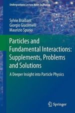 Particles and Fundamental Interactions : Supplements, Problems and Solutions - Sylvie Braibant