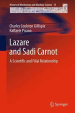Lazare and Sadi Carnot : A Scientific and Filial Relationship - Charles Coulston Gillispie