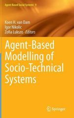 Agent-Based Modelling of Socio-Technical Systems : Cognition, Interaction, Technology