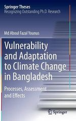 Vulnerability and Adaptation to Climate Change in Bangladesh : Processes, Assessment and Effects - Aboul Fazal Younus