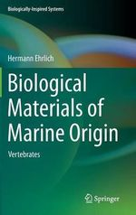 Biological Materials of Marine Origin : Vertebrates - Hermann Ehrlich