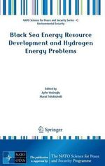Black Sea Energy Resource Development and Hydrogen Energy Problems : Incompressible Models v. 1