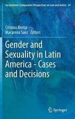 Gender and Sexuality in Latin America : Cases and Decisions