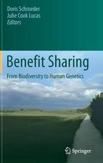 Benefit Sharing : From Biodiversity to Human Genetics