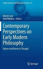 Contemporary Perspectives on Early Modern Philosophy : Nature and Norms in Thought