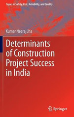 Determinants of Construction Project Success in India - Kumar Neeraj Jha